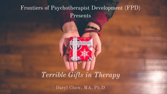 Terrible Gifts in Therapy