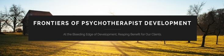 FRONTIERS OF PSYCHOTHERAPIST DEVELOPMENT